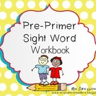Pre-Primer Sight Word Student Workbook