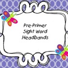 Pre-primer Sight Word Headbands