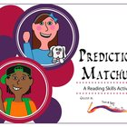Prediction Matchup - A Focused Reading Skills Activity