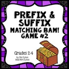 Prefix and Suffix BAM Game #1 Common prefixes & suffixes