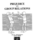 Prejudice in Group Relations