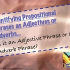 Prepositional Phrases as Adjectives and Adverbs Grammar Workshop
