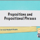 Prepositions and Prepositional Phrases Power point
