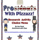 Presidents With Pizzazz! A Research Choice Menu for Gifted