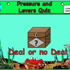 Pressure and moments Deal or no deal