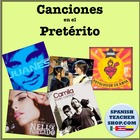 Preterite Canciones Songs for Past Tense Spanish