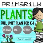 Primarily Plants: A Science, Math, & Literacy Unit for K and 1