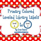 Primary Colored Leveled Library Labels: A through Z