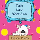 Primary Math - Daily Warm Up or Review Sheets