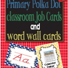 Primary Polka Dot Job Cards with pictures and Word Wall Cards