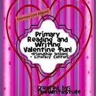 Primary Reading and Writing Valentine Fun! (Aligned to the