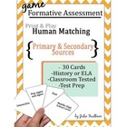 Primary &amp; Secondary Sources Human Matching Test Prep/Review