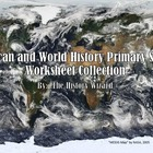 Primary Sources Worksheet Collection for American and Worl