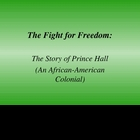 Prince Hall: The Story of an African-American Colonial