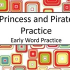 Princess and Pirate Practice: Early Word Practice