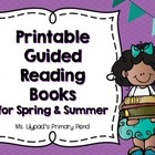 Emergent Readers / Guided Reading Books for Spring and Summer
