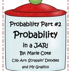 Probability Part 2: Probability in a Jar!