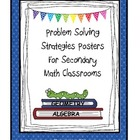 Problem Solving Posters for Secondary Math Classrooms