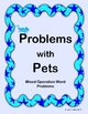 Problems with Pets - Math Word Problems (Mixed Operations)