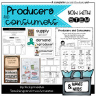 Producers and Consumers Unit { Goods/Needs/Wants/etc. }