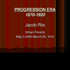 Progressive Era Reformer Jacob Riis