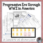 Progressive Era through WWI U.S. History COMPLETE UNIT