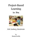 Project Based Learning in the 21st Century Classroom