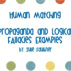 Propaganda and Logical Fallacies Examples Human Matching T