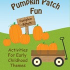 Pumpkin Patch Fun:  Activities for Preschool and Early Chi