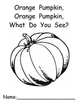 Pumpkin, Pumpkin What Do You See?