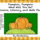 Pumpkin Pumpkin What Will You Be? Science, Literacy, and M