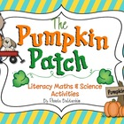 Pumpkins, Pumpkins ~ Literacy Maths and Science Fun