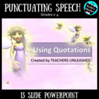Punctuating Speech/Using Quotations PowerPoint Lesson