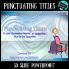 Punctuating Titles with Wilhelmina PowerPoint Lesson and T