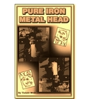 """Pure Iron Metal Head (A Novel)"" School Edition"