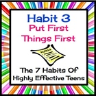 Put First Things First (Habit 3): The 7 Habits Of Highly E