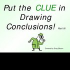 Putting the CLUE in Drawing Conclusions 3