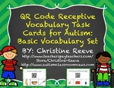 QR Code Receptive Vocabulary Task Cards for Autism: Basic