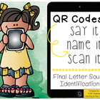QR Codes: Say It, Name It, Scan It- Final Letter Sound Ide