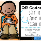 QR Codes: Say It, Name It, Scan It- Middle Vowel Sound Ide