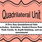 Quadrilaterals:  A 5 day Unit Common Core