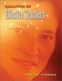 Qualities of Effective Teachers by James H. Stronge