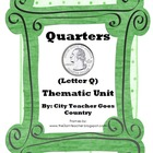 Quarters Thematic Unit (Letter Q)