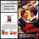 Question Guide for La hora de los valientes & the Spanish