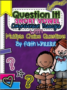 Question It! Short Vowel Comprehension Passages