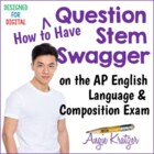 Question Stem Strategies for the AP English Language & Com