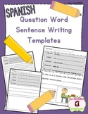 Question Word Sentence Writing Templates (Spanish)