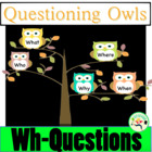 "Questioning Owls - ""wh"" questions who, what, when, where, why?"