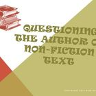 Questioning the Author of Non-Fiction Text Reading Strateg