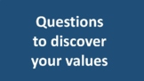 Questions to discover your values